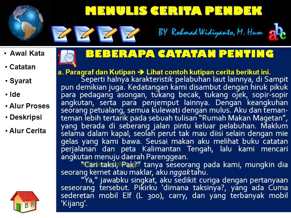 MENULIS CERITA PENDEK BY Rohmad Widiyanto, M. Hum Awal Kata Awal Kata Catatan Catatan Syarat Syarat Ide Ide Alur Proses Deskripsi Alur Cerita  BEBERA