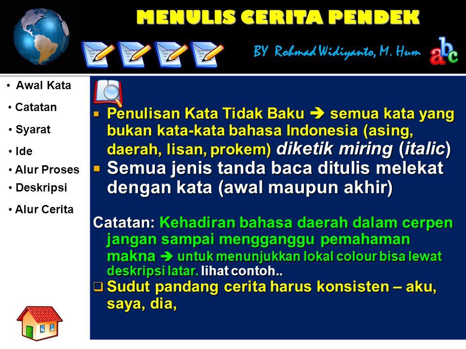 MENULIS CERITA PENDEK BY Rohmad Widiyanto, M. Hum Awal Kata Awal Kata Catatan Catatan Syarat Syarat Ide Ide Alur Proses Deskripsi Alur Cerita  Penuli