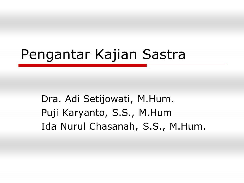 Pengantar Kajian Sastra Dra.Adi Setijowati, M.Hum.