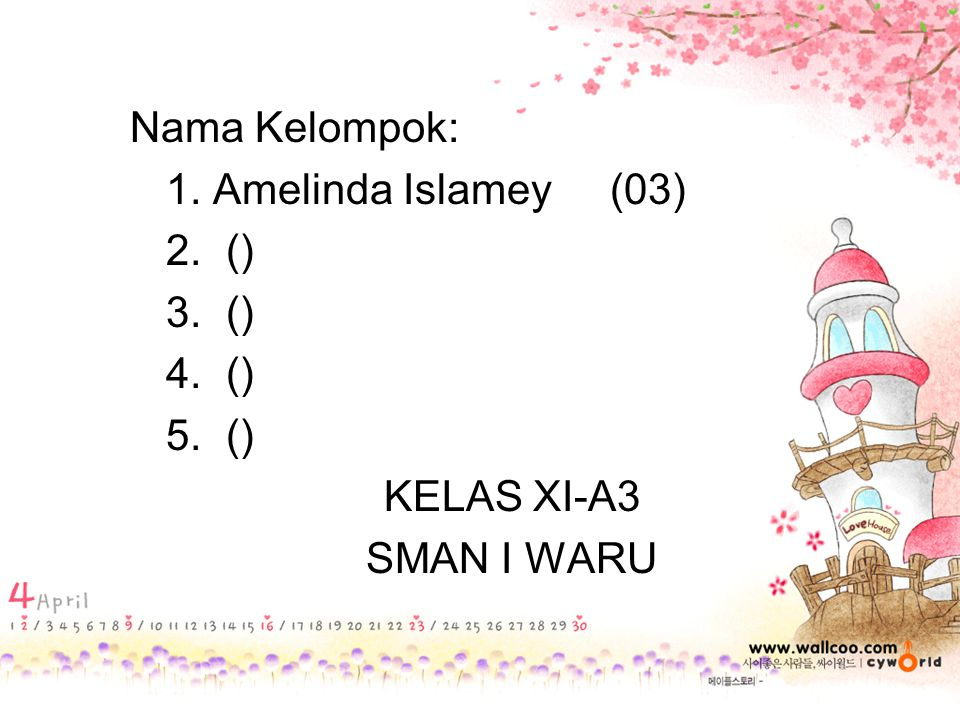 Nama Kelompok: 1. Amelinda Islamey(03) 2.() 3.() 4.() 5.() KELAS XI-A3 SMAN I WARU