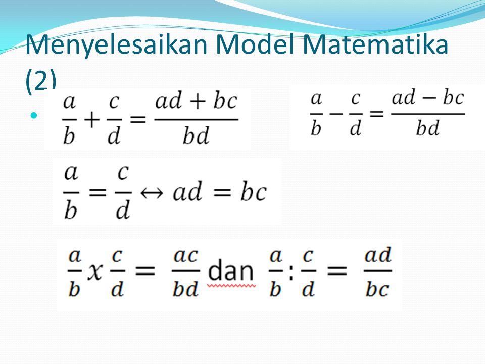 Menyelesaikan Model Matematika (2) atau