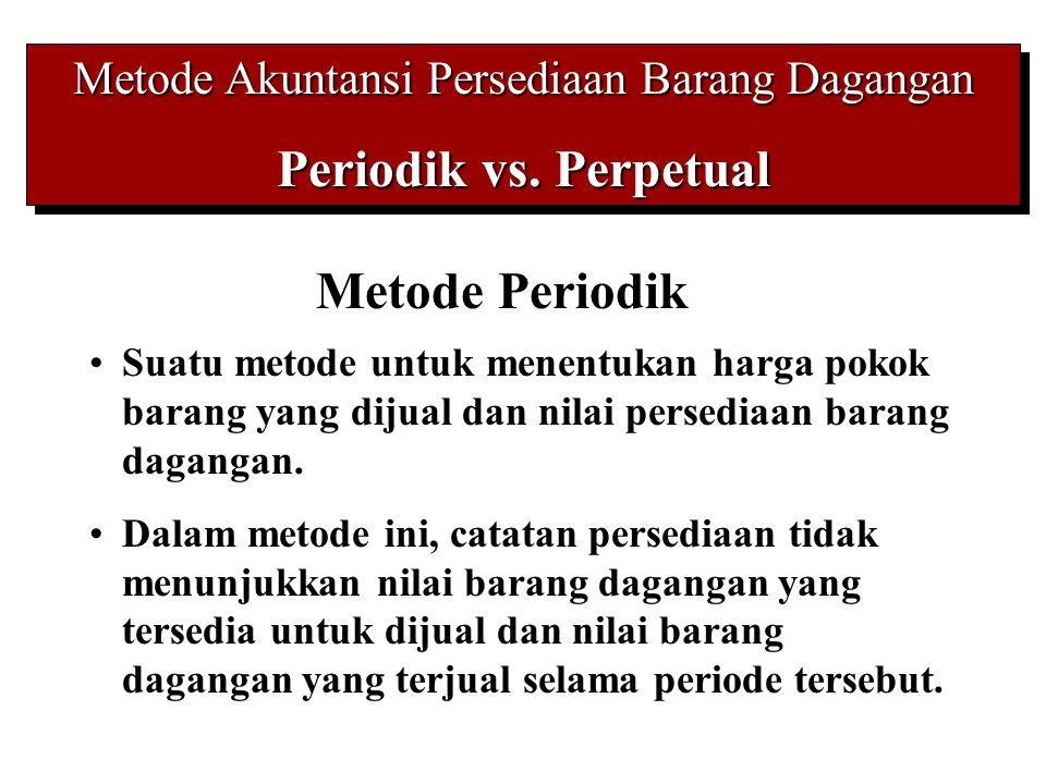 Metode Akuntansi Persediaan Barang Dagangan Periodik vs.