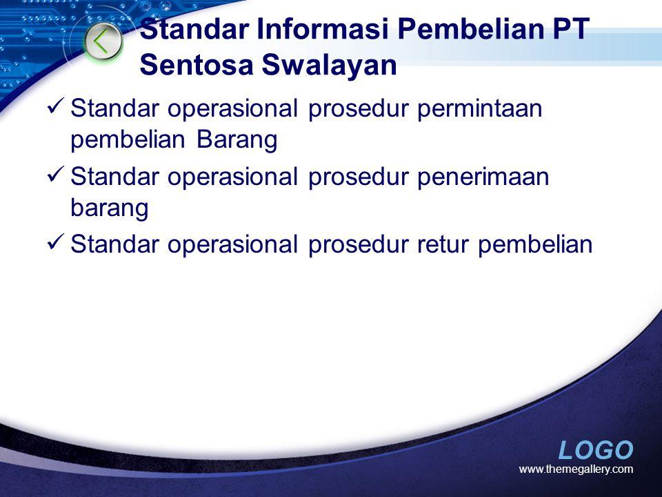 LOGO Standar Informasi Pembelian PT Sentosa Swalayan Standar operasional prosedur permintaan pembelian Barang Standar operasional prosedur penerimaan