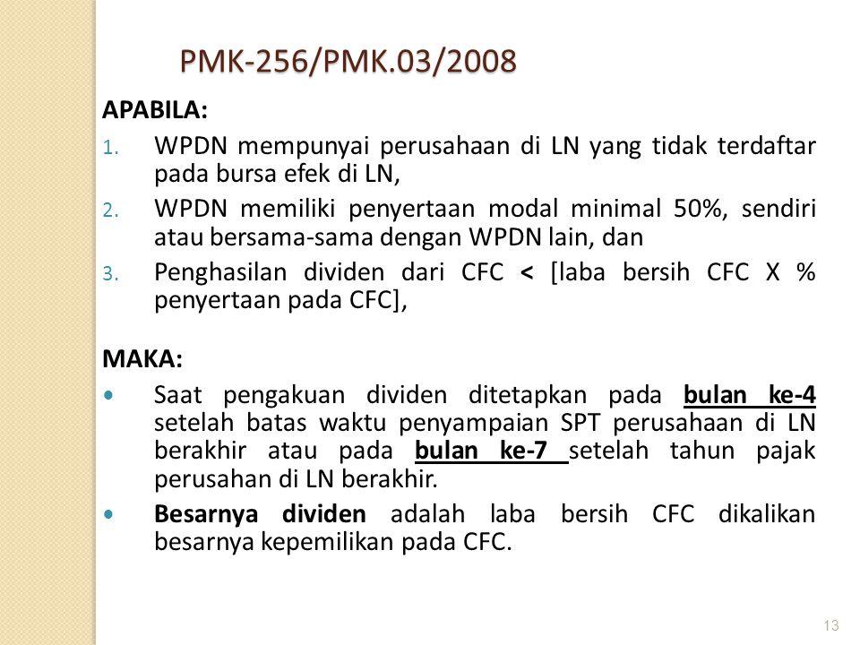 13 PMK-256/PMK.03/2008 APABILA: 1. WPDN mempunyai perusahaan di LN yang tidak terdaftar pada bursa efek di LN, 2. WPDN memiliki penyertaan modal minim