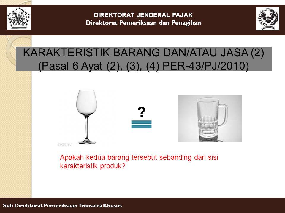 DIREKTORAT JENDERAL PAJAK Direktorat Pemeriksaan dan Penagihan Sub Direktorat Pemeriksaan Transaksi Khusus KARAKTERISTIK BARANG DAN/ATAU JASA (2) (Pas