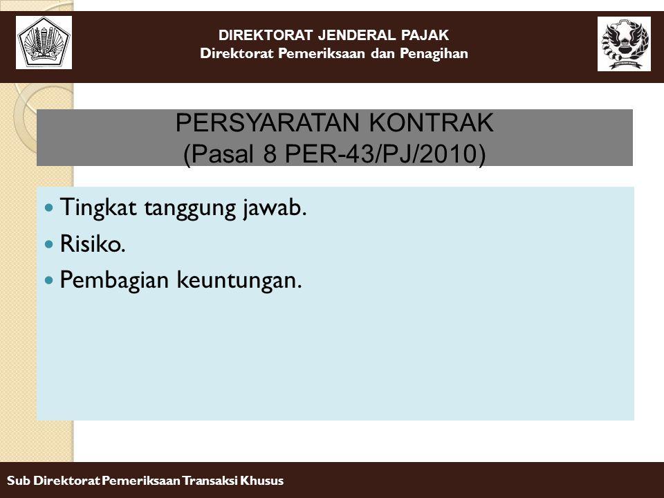 DIREKTORAT JENDERAL PAJAK Direktorat Pemeriksaan dan Penagihan Sub Direktorat Pemeriksaan Transaksi Khusus Tingkat tanggung jawab. Risiko. Pembagian k