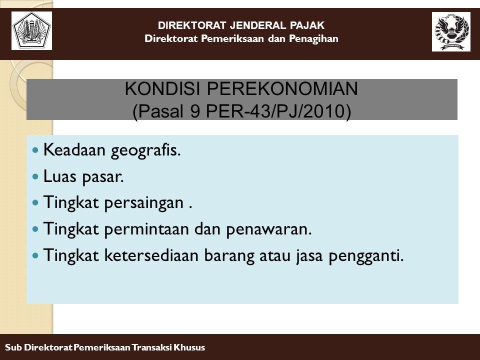 DIREKTORAT JENDERAL PAJAK Direktorat Pemeriksaan dan Penagihan Sub Direktorat Pemeriksaan Transaksi Khusus Keadaan geografis. Luas pasar. Tingkat pers