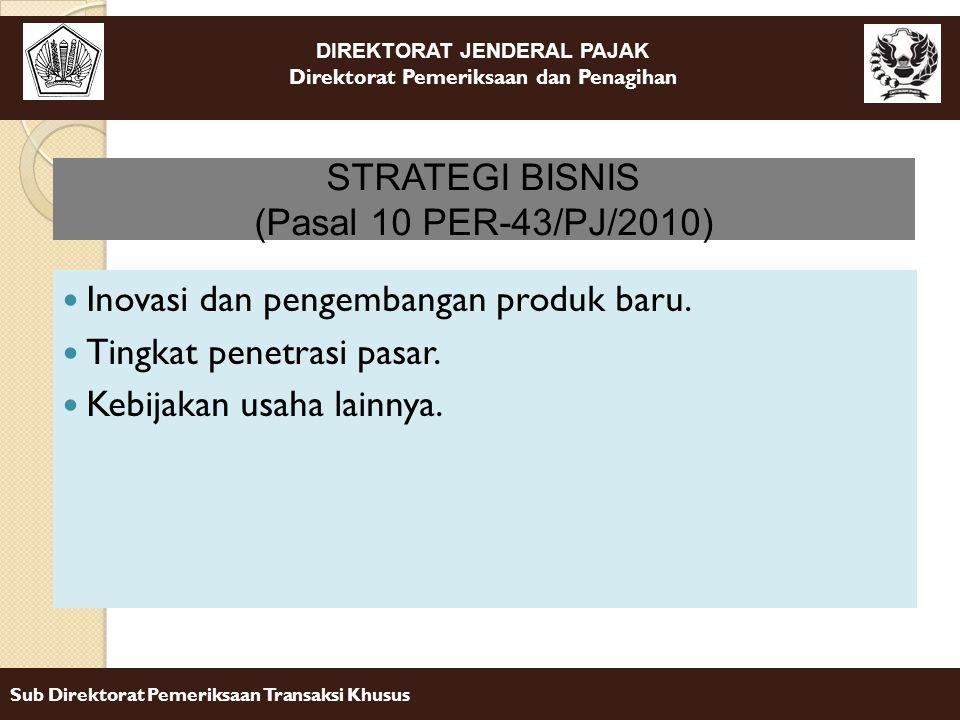 DIREKTORAT JENDERAL PAJAK Direktorat Pemeriksaan dan Penagihan Sub Direktorat Pemeriksaan Transaksi Khusus Inovasi dan pengembangan produk baru. Tingk