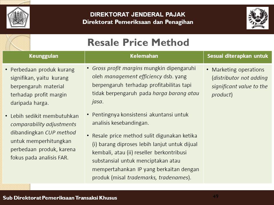 DIREKTORAT JENDERAL PAJAK Direktorat Pemeriksaan dan Penagihan Sub Direktorat Pemeriksaan Transaksi Khusus Resale Price Method 49 KeunggulanKelemahanS