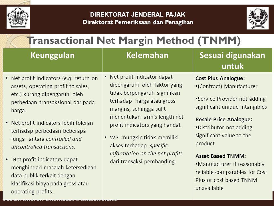 DIREKTORAT JENDERAL PAJAK Direktorat Pemeriksaan dan Penagihan Sub Direktorat Pemeriksaan Transaksi Khusus Transactional Net Margin Method (TNMM) 58 K