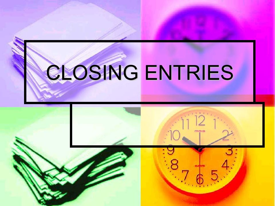 CLOSING ENTRIES