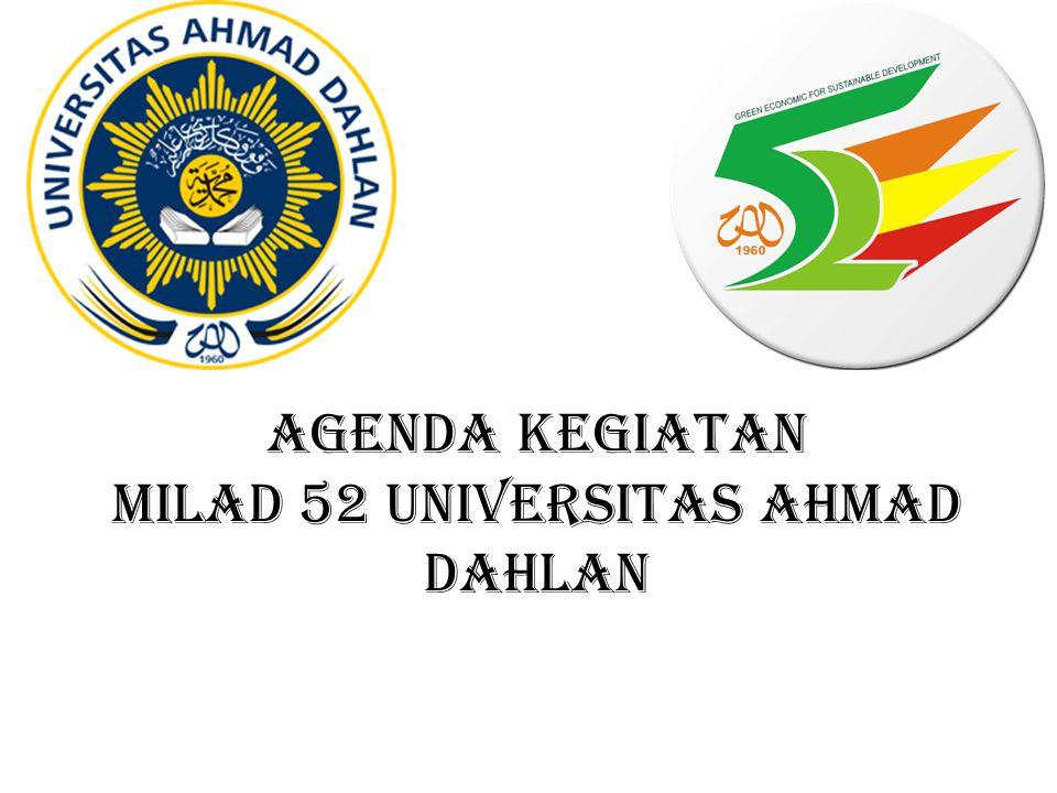 AGENDA KEGIATAN MILAD 52 UNIVERSITAS AHMAD DAHLAN