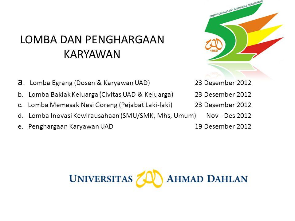 LOMBA DAN PENGHARGAAN KARYAWAN a.Lomba Egrang (Dosen & Karyawan UAD)23 Desember 2012 b.