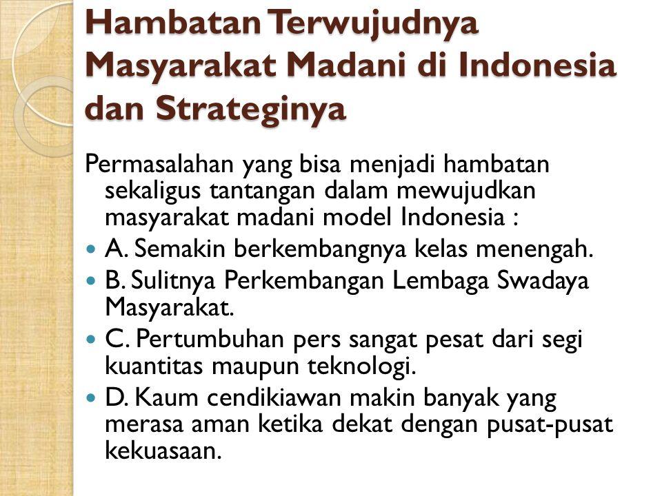 Hambatan Terwujudnya Masyarakat Madani di Indonesia dan Strateginya Permasalahan yang bisa menjadi hambatan sekaligus tantangan dalam mewujudkan masya