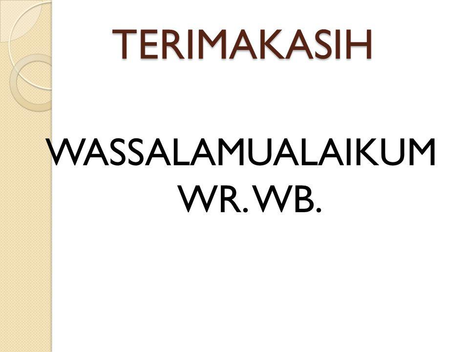 TERIMAKASIH WASSALAMUALAIKUM WR. WB.