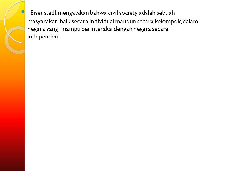Hidayat Syarif, masyarakat madani mempunyai ciri-ciri sebagai berikut : A.