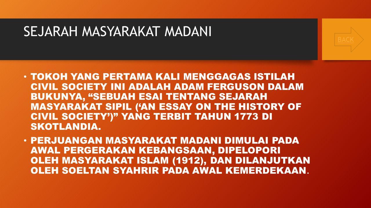 """SEJARAH MASYARAKAT MADANI TOKOH YANG PERTAMA KALI MENGGAGAS ISTILAH CIVIL SOCIETY INI ADALAH ADAM FERGUSON DALAM BUKUNYA, """"SEBUAH ESAI TENTANG SEJARAH"""