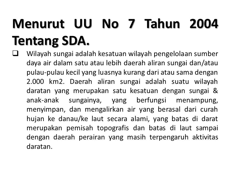Menurut UU No 7 Tahun 2004 Tentang SDA.