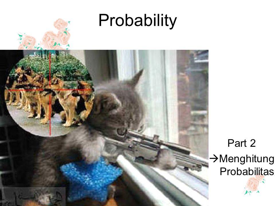 Probability Part 2  Menghitung Probabilitas