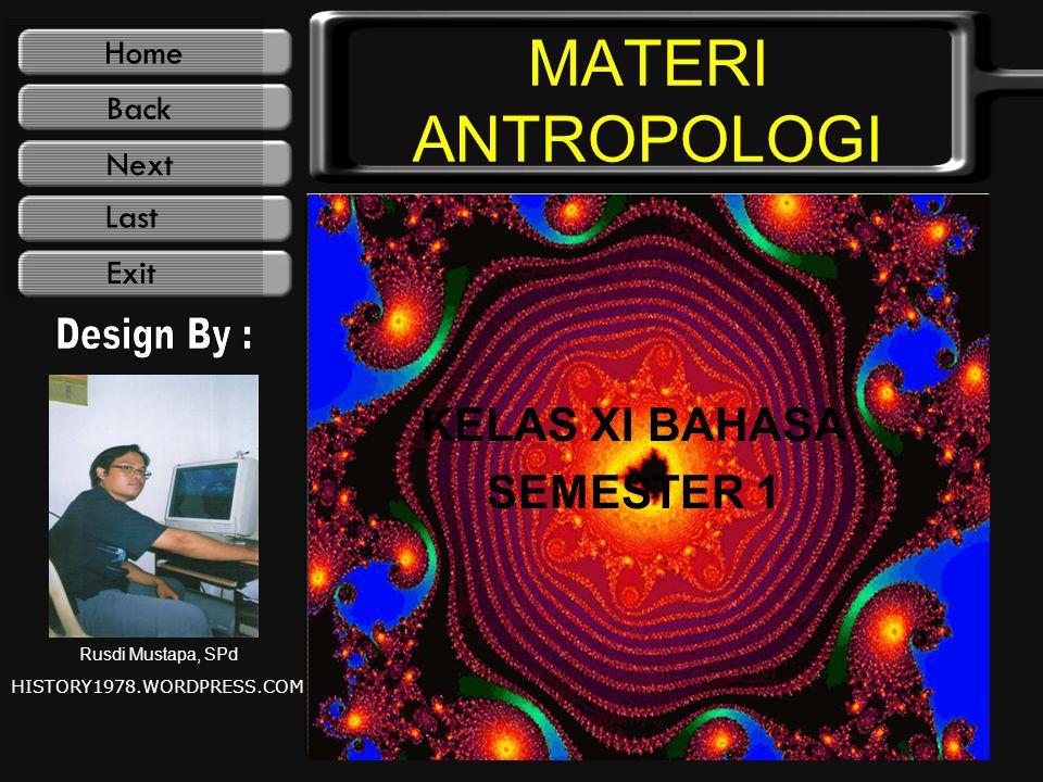 MATERI ANTROPOLOGI KELAS XI BAHASA SEMESTER 1 Rusdi Mustapa, SPd HISTORY1978.WORDPRESS.COM