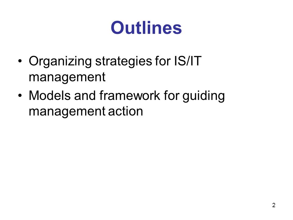 3 Objectives of the IS/IT Management Strategy To ensure IS/IT strategies, policies and plans reflect business objectives and strategies.