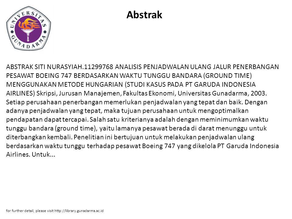 Abstrak ABSTRAK SITI NURASYIAH.11299768 ANALISIS PENJADWALAN ULANG JALUR PENERBANGAN PESAWAT BOEING 747 BERDASARKAN WAKTU TUNGGU BANDARA (GROUND TIME)