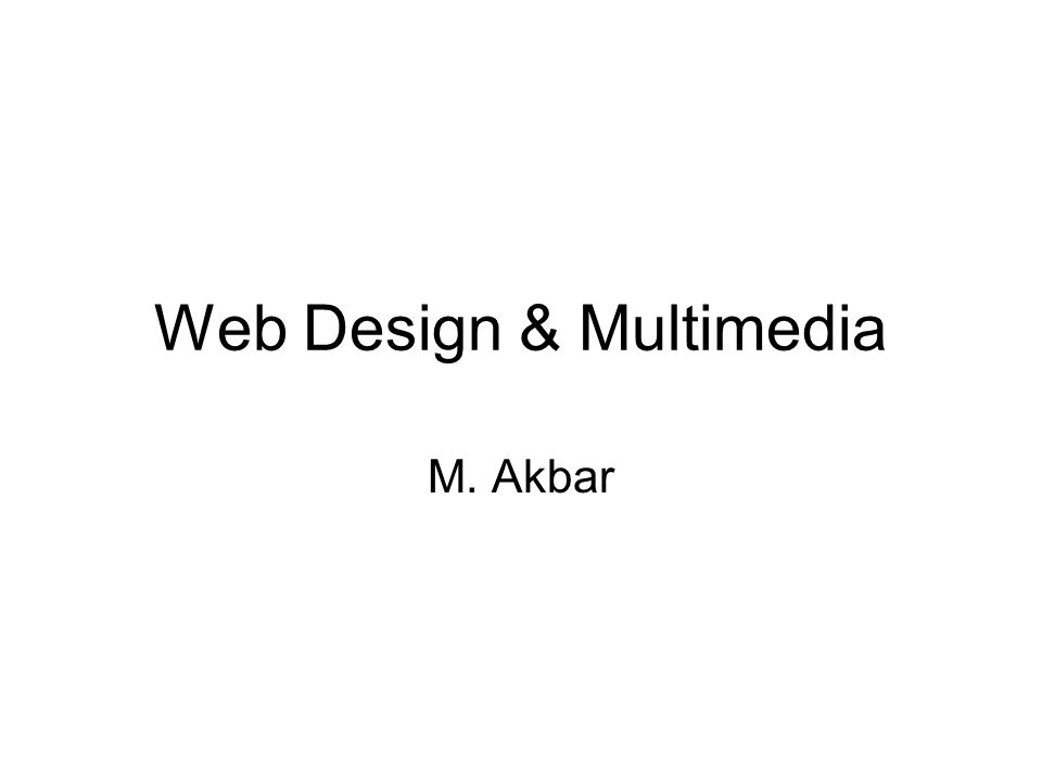Web Design & Multimedia M. Akbar