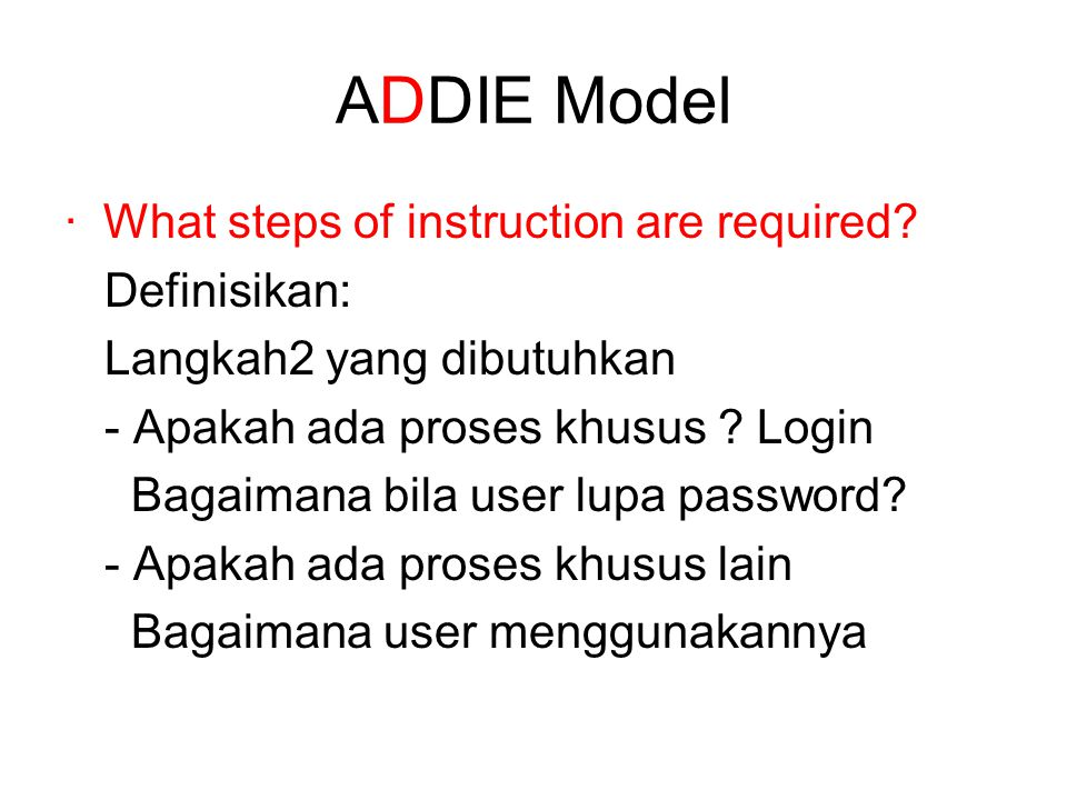 ADDIE Model · What steps of instruction are required.