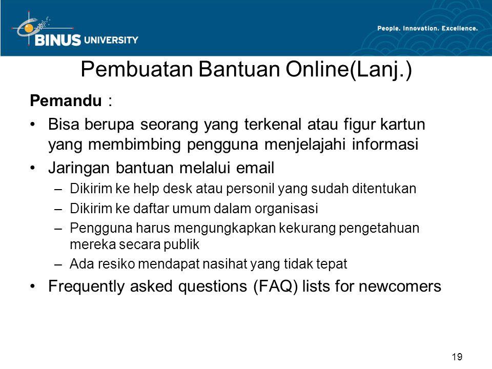 Pembuatan Bantuan Online(Lanj.) Pemandu : Bisa berupa seorang yang terkenal atau figur kartun yang membimbing pengguna menjelajahi informasi Jaringan