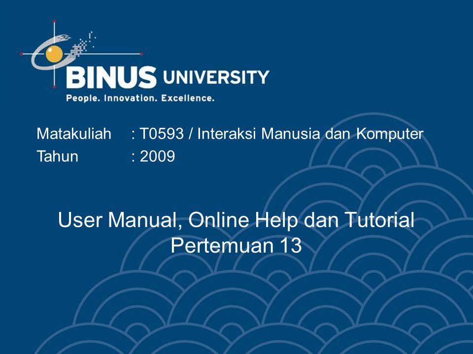 Learning Outcomes Mahasiswa dapat mendesain online help, tutorial, dan manual berdasarkan prinsip-prinsip IMK.