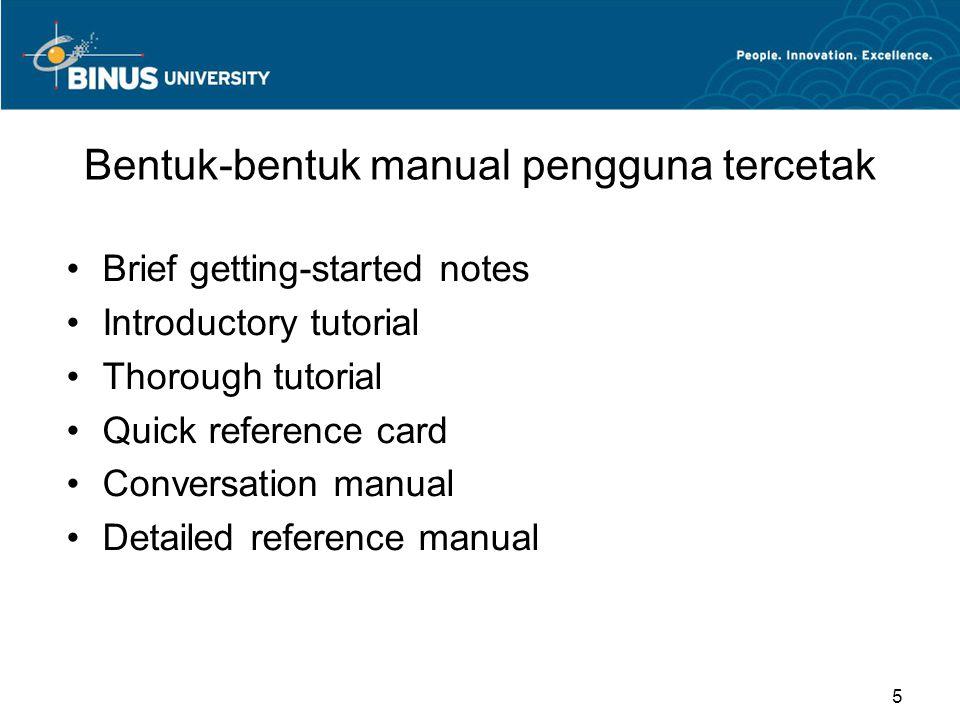 Bentuk-bentuk manual pengguna tercetak Brief getting-started notes Introductory tutorial Thorough tutorial Quick reference card Conversation manual De