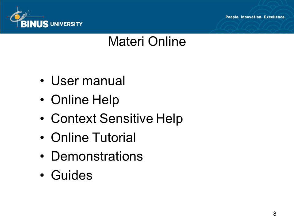 Materi Online User manual Online Help Context Sensitive Help Online Tutorial Demonstrations Guides 8