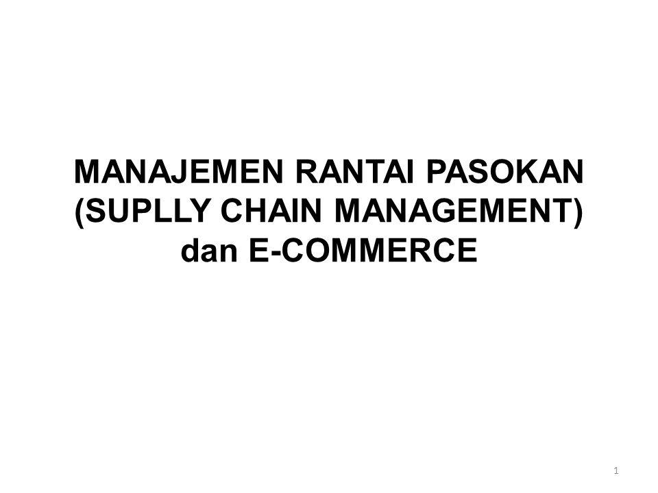 MANAJEMEN RANTAI PASOKAN (SUPLLY CHAIN MANAGEMENT) dan E-COMMERCE 1
