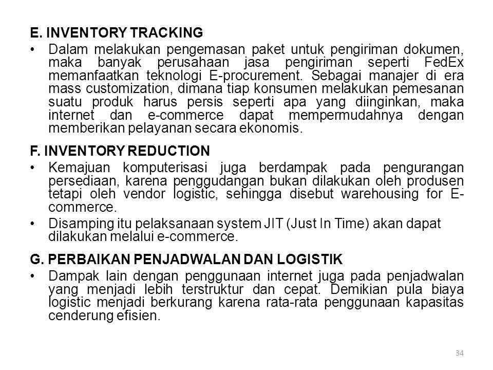 E. INVENTORY TRACKING Dalam melakukan pengemasan paket untuk pengiriman dokumen, maka banyak perusahaan jasa pengiriman seperti FedEx memanfaatkan tek