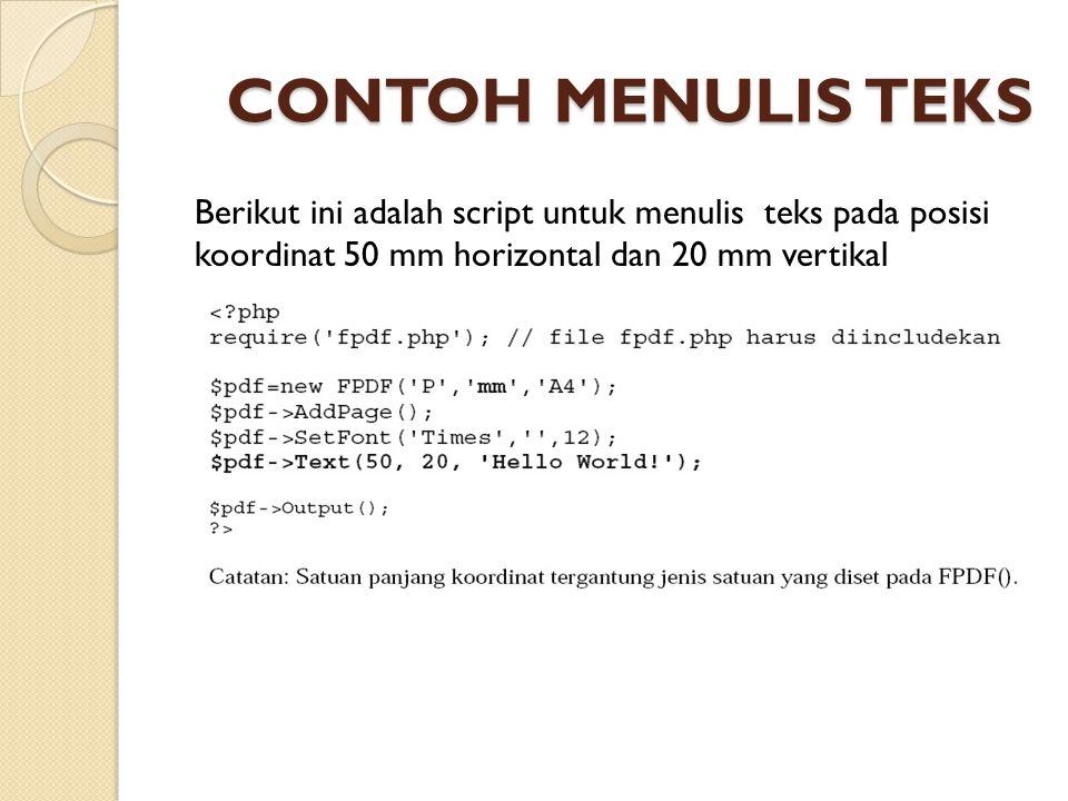 CONTOH MENULIS TEKS Berikut ini adalah script untuk menulis teks pada posisi koordinat 50 mm horizontal dan 20 mm vertikal