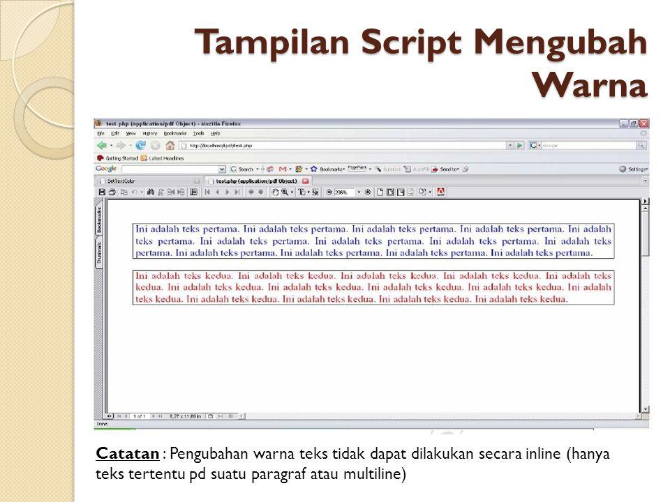 Tampilan Script Mengubah Warna Catatan : Pengubahan warna teks tidak dapat dilakukan secara inline (hanya teks tertentu pd suatu paragraf atau multiline)