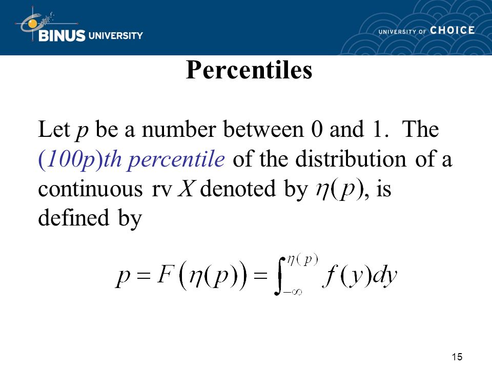 15 Percentiles Let p be a number between 0 and 1.