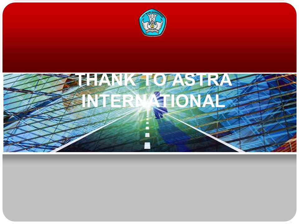 THANK TO ASTRA INTERNATIONAL