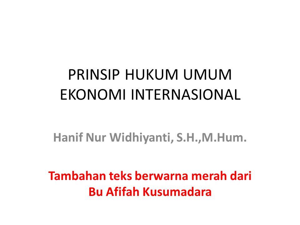 PRINSIP HUKUM UMUM EKONOMI INTERNASIONAL Hanif Nur Widhiyanti, S.H.,M.Hum.