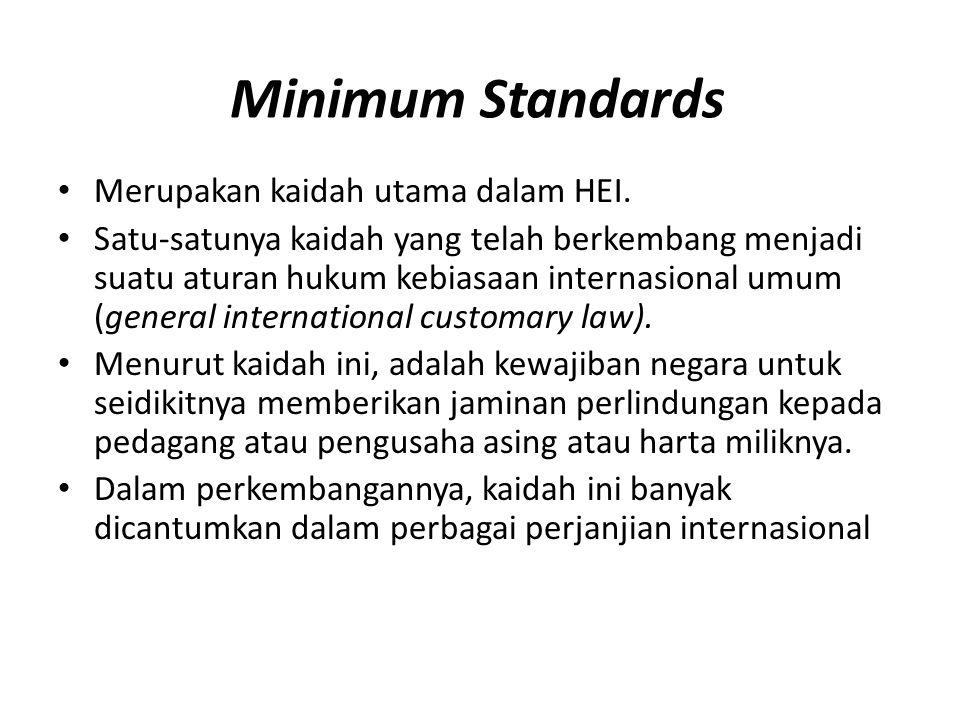 Minimum Standards Merupakan kaidah utama dalam HEI.