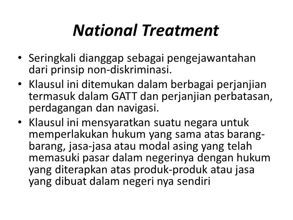 National Treatment Seringkali dianggap sebagai pengejawantahan dari prinsip non-diskriminasi.