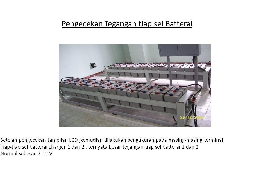 Pengecekan Tegangan tiap sel Batterai Setelah pengecekan tampilan LCD,kemudian dilakukan pengukuran pada masing-masing terminal Tiap-tiap sel batterai
