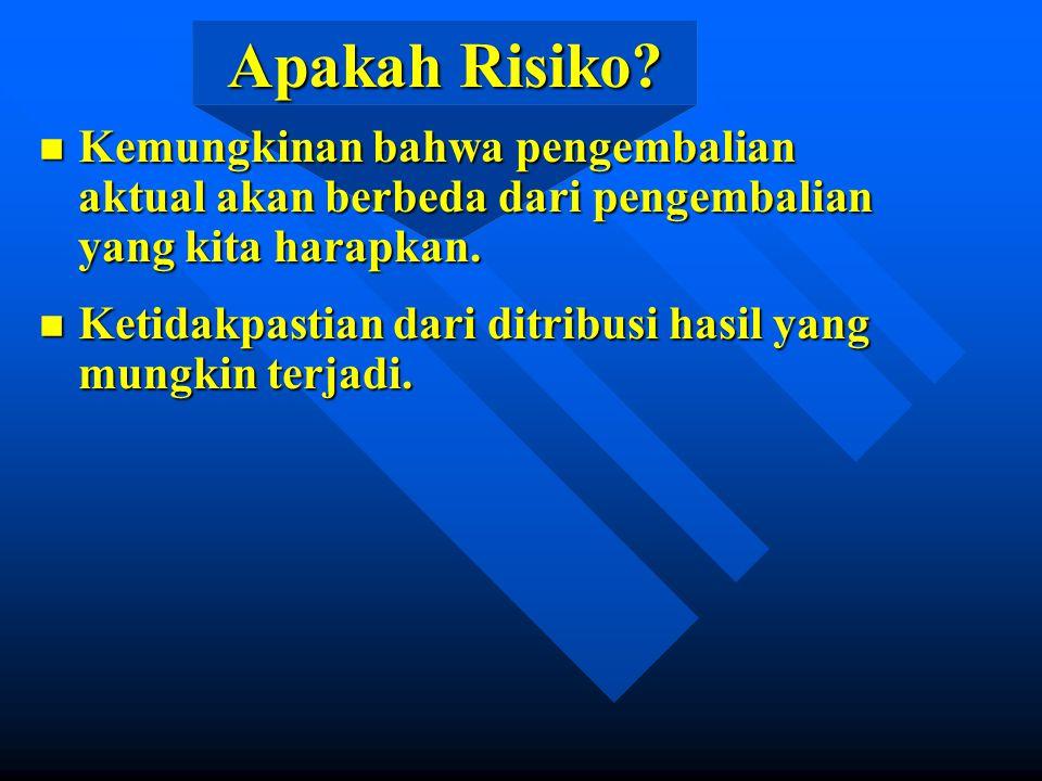 Apakah Risiko? n Kemungkinan bahwa pengembalian aktual akan berbeda dari pengembalian yang kita harapkan. n Ketidakpastian dari ditribusi hasil yang m
