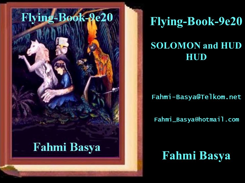 Flying-Book-9e20 SOLOMON and HUD HUD Fahmi-Basya@Telkom.net Fahmi_Basya@hotmail.com Fahmi Basya