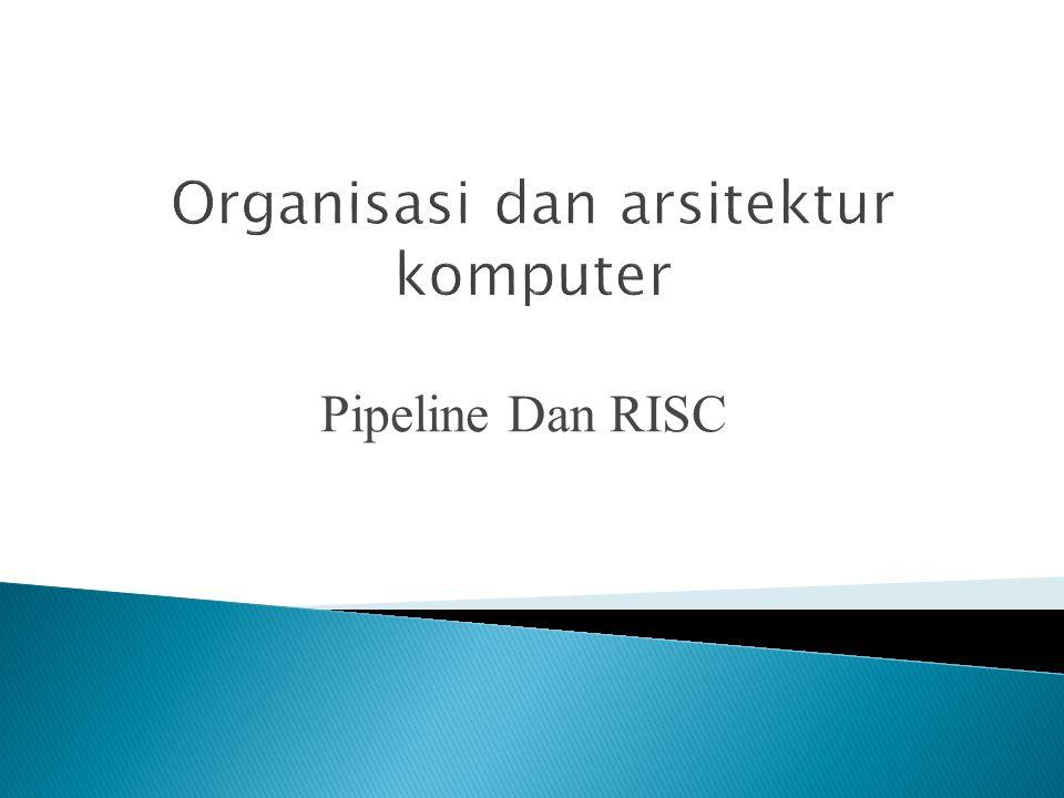 Pipeline Dan RISC