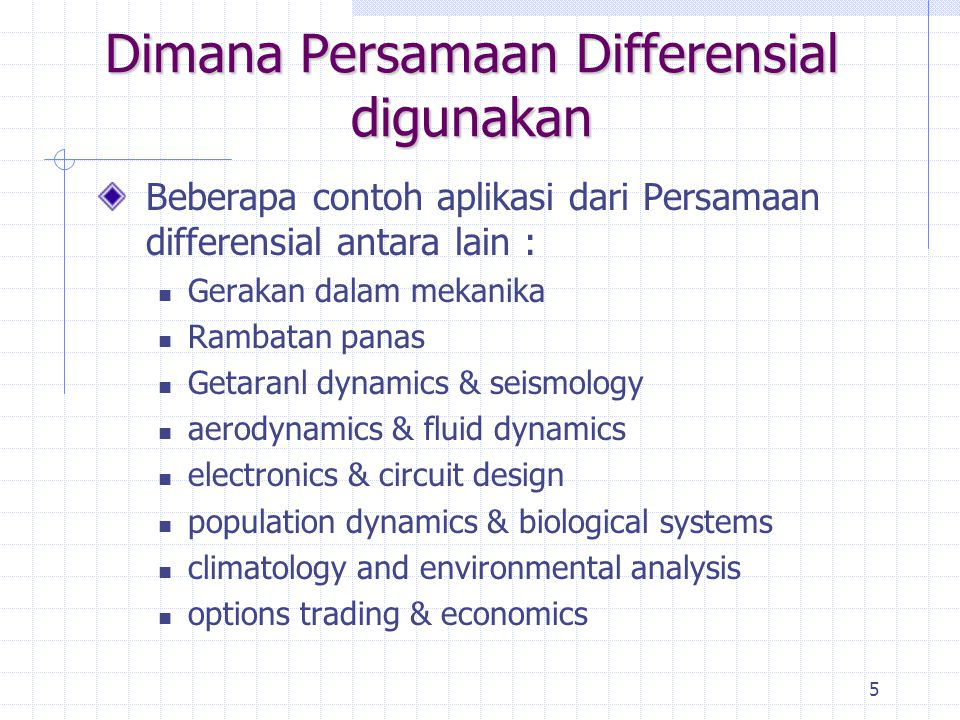 16 Penyelesaian dari Persamaan differensial order satu Bentuk umum adalah : Second Order Equation First Order Equation