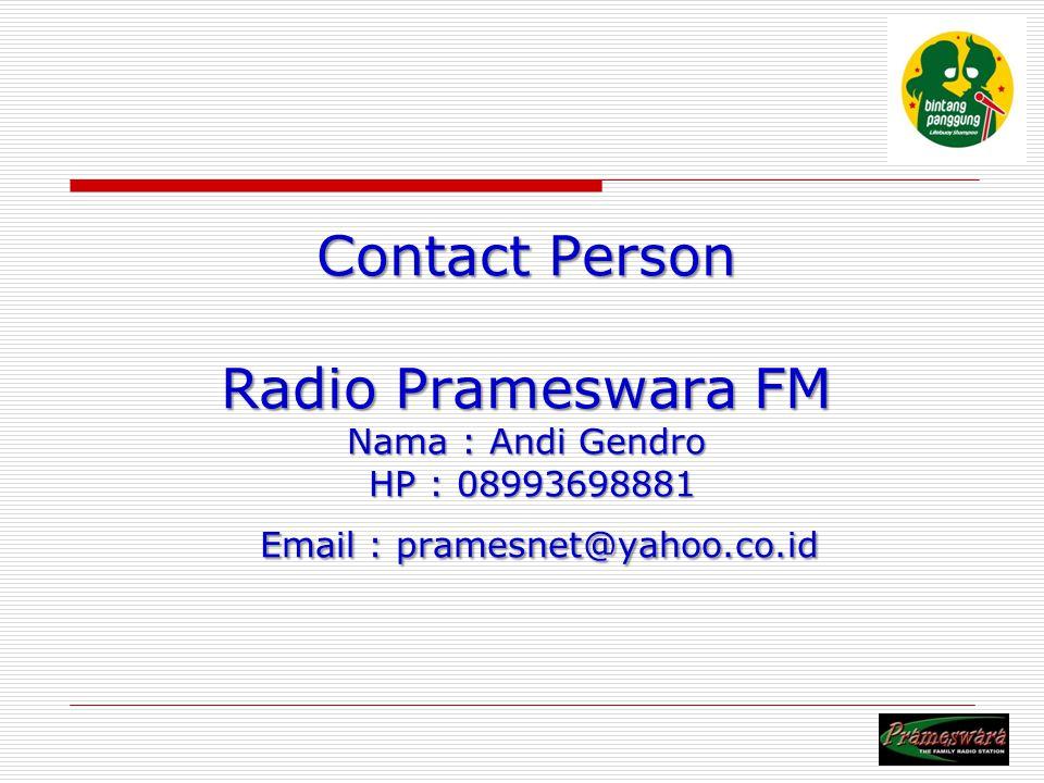 Contact Person Radio Prameswara FM Nama : Andi Gendro HP : 08993698881 Email : pramesnet@yahoo.co.id Logo Radio