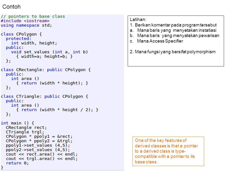 Virtual Member Pada Base Class (CPoligon) kita tidak bisa mendefinisikan member area karena pada class turunannya implementasi dari area berbeda Agar (CPolygon, CRectangle dan CTriangle) memiliki member semua member yang sama maka gunakan virtual member