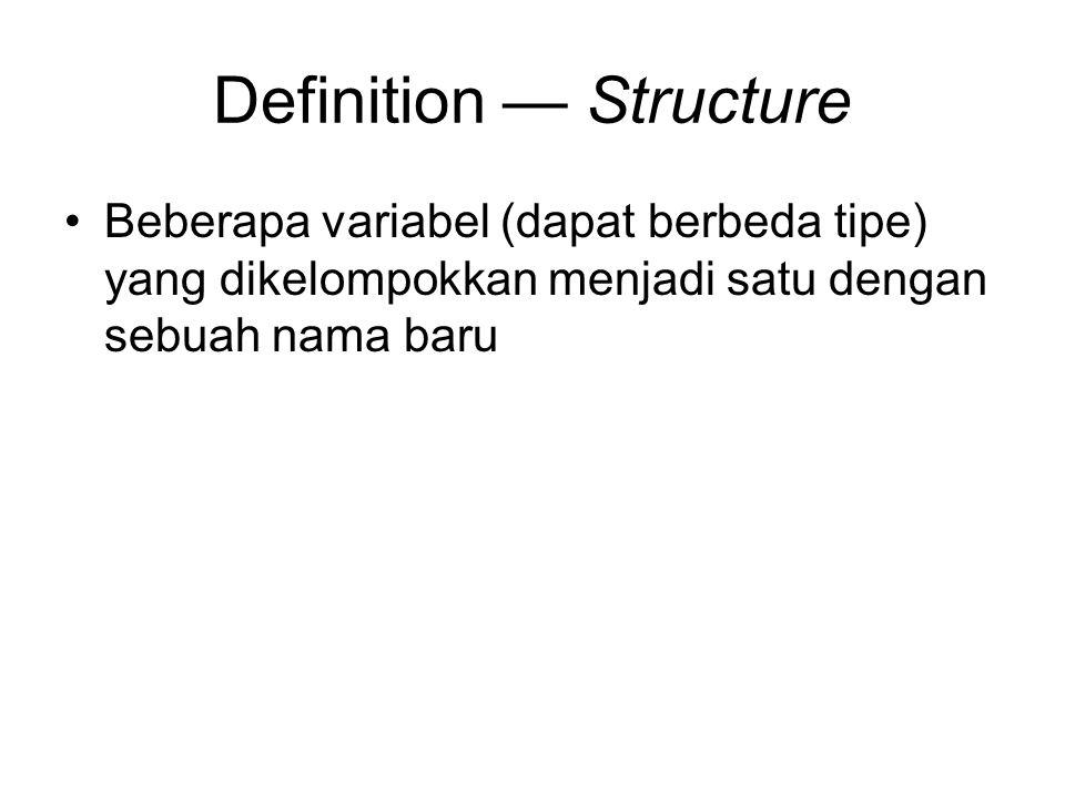 Syntax: struct nama_struct { tipe_data_1nama_var_1; tipe_data_2nama_var_2; tipe_data_3nama_var_3; …… }; 3
