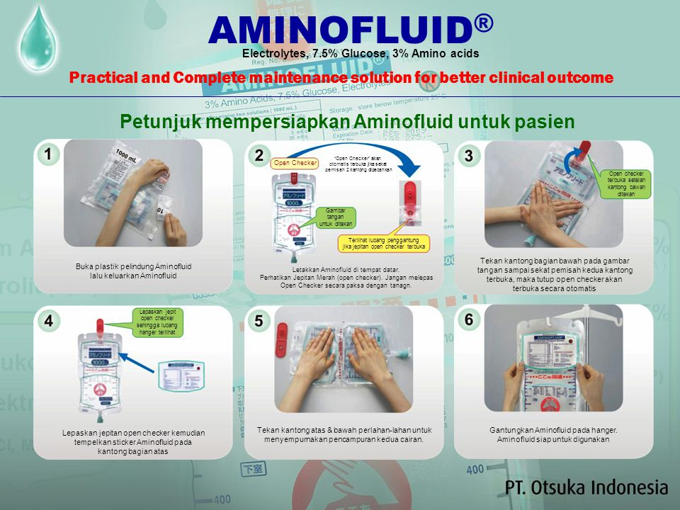 Petunjuk mempersiapkan Aminofluid untuk pasien Buka plastik pelindung Aminofluid lalu keluarkan Aminofluid Letakkan Aminofluid di tempat datar.